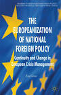The Europeanization of National Foreign Policy: Continuity and Change in European Crisis Management by Eva Gross (Paperback, 2009)