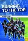 Running to the Top by Arthur Lydiard (Paperback, 2011)