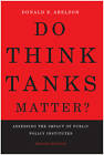 Do Think Tanks Matter?, First Edition: Assessing the Impact of Public Policy Institutes by Donald E. Abelson (Paperback, 2009)