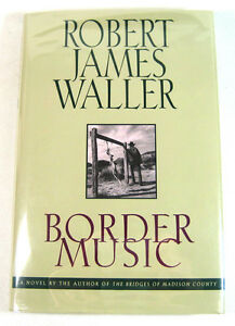 Border-Music-by-Robert-James-Waller-1995-1st-Edition-1st-Printing-Hardcover