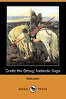 Grettir the Strong, Icelandic Saga by Unknown (Paperback, 2008)
