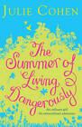 The Summer of Living Dangerously by Julie Cohen (Hardback, 2011)