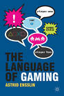 The Language of Gaming by Astrid Ensslin (Hardback, 2011)