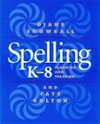 Spelling K - 8 - Planning and Teaching by Faye Bolton, Diane Snowball (Paperback, 1999)