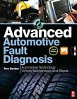 Advanced Automotive Fault Diagnosis: Automotive Technology: Vehicle Maintenance and Repair by Tom Denton (Paperback, 2011)