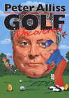 Golf Uncovered by Peter Alliss, Edd (Hardback, 1999)