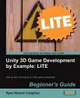 Unity 3D Game Development by Example Beginner's Guide : LITE by Ryan Henson Creighton (Paperback, 2011)