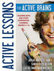 Active Lessons for Active Brains: Teaching Boys and Other Experiential Learners, Grades 3-10 by Abigail Norfleet James, Caitlin Zimmerman McKenzie, Sandra Boyd Allison (Paperback, 2011)