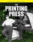 The Printing Press by Richard Spilsbury, Louise Spilsbury (Hardback, 2011)