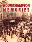 Wolverhampton Memories by True North Books Ltd. (Paperback, 2001)