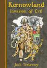 Kernowland 3 Invasion of Evil by Jack Trelawny (Hardback, 2007)