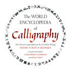 The World Encyclopedia of Calligraphy: The Ultimate Compendium on the Art of Fine Writing-history, Craft, Technique by Sterling Publishing Co Inc (Hardback, 2011)