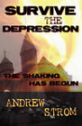 Survive the Depression: The Shaking Has Begun by Andrew Strom (Paperback, 2008)