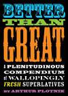 Better Than Great: A Plenitudinous Compendium of Wallopingly Fresh Superlatives by Arthur Plotnik (Paperback, 2011)
