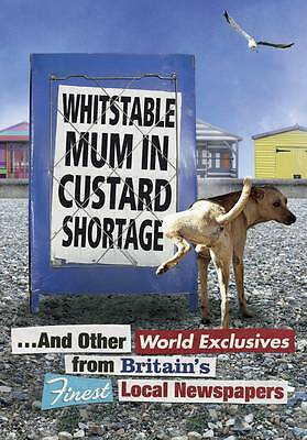 Whitstable Mum In Custard Shortage: ...And Other World Exclusives From Britain's