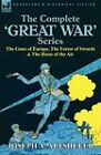 The Complete 'Great War' Series: The Guns of Europe, the Forest of Swords & the Hosts of the Air by Joseph a Altsheler (Paperback / softback, 2010)