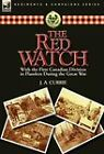 The Red Watch: With the First Canadian Division in Flanders During the Great War by J a Currie (Hardback, 2011)