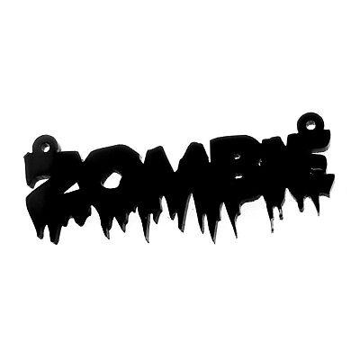 A26 Black ZOMBIE word Laser Cut Acrylic Pendant goth
