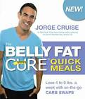 The Belly Fat Cure (TM) Quick Meals: Lose 4 to 9 lbs. a week with on-the-go Carb Swaps (TM) by Jorge Cruise (Paperback, 2011)