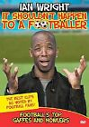 Ian Wright - It Shouldn't Happen To A Footballer (DVD, 2006)