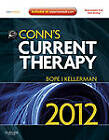 Conn's Current Therapy: 2012 by Rick D. Kellerman, Edward T. Bope (Mixed media product, 2012)