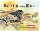 After the Kill by Darren Lunde, Catherine Stock (Paperback, 2011)