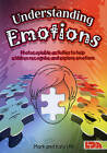 Understanding Emotions: Photocopiable Activities to Help Children Recognise and Explore Emotions by Mark Hill, Katy Hill (Copymasters, 2009)