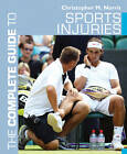 The Complete Guide to Sports Injuries by Christopher M. Norris (Paperback, 2011)