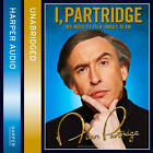 I, Partridge: We Need to Talk About Alan by Alan Partridge (CD-Audio, 2011)