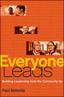 Everyone Leads: Building Leadership from the Community Up by Paul Schmitz (Hardback, 2011)