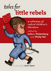 Tales for Little Rebels: A Collection of Radical Children's Literature by New York University Press (Paperback, 2010)