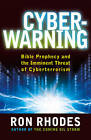 Cyber Meltdown: Bible Prophecy and the Imminent Threat of Cyberterrorism by Ron Rhodes (Paperback, 2011)