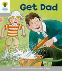 Oxford Reading Tree: Level 1: More First Words: Get Dad by Thelma Page, Roderick Hunt (Paperback, 2011)