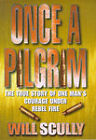 Once a Pilgrim by Will Scully (Hardback, 1998)