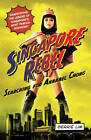 Singapore Rebel: Searching for Annabel Chong by Gerrie Lim (Paperback, 2011)