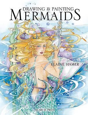 Drawing & Painting Mermaids (Fantasy Art Fantasy Art), Elaine Hamer - Hardcover