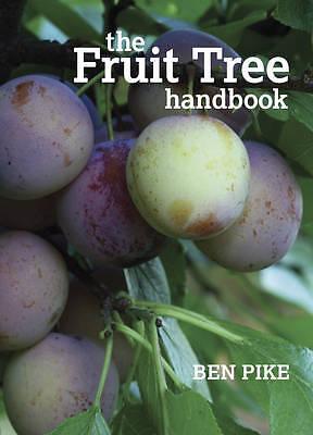 The Fruit Tree Handbook by Pike, Ben (Paperback book, 2011)