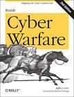 Inside Cyber Warfare: Mapping the Cyber Underworld by Jeffrey Carr (Paperback, 2012)
