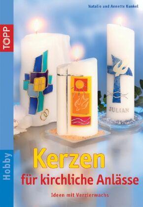 Kerzen für kirchliche Anlässe: Tisch- und Wohnraumdeko von Kunkel, Annette
