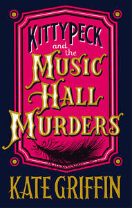 """VERY GOOD"" Kitty Peck and the Music Hall Murders, Griffin, Kate, Book"