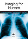 Imaging for Nurses by Edward Taylor, Stephen Jones (Paperback, 2006)