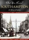 Did You Know? Southampton: A Miscellany by The Francis Frith Collection (Hardback, 2010)