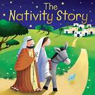 The Nativity Story by Juliet David (Board book, 2011)