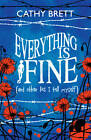 Everything is Fine (and Other Lies I Tell Myself) by Cathy Brett (Paperback, 2013)