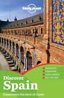 Lonely Planet Discover Spain by Lonely Planet, Brendan Sainsbury, John Noble, Anna Kaminski, Regis St. Louis, Stuart Butler, Miles Roddis, Andy Symington, Anthony Ham (Paperback, 2013)
