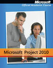 Microsoft Project 2010 by Microsoft Official Academic Course (Paperback, 2011)