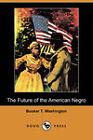 The Future of the American Negro (Dodo Press) by Booker T. Washington (Paperback, 2009)