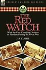 The Red Watch: With the First Canadian Division in Flanders During the Great War by J a Currie (Paperback / softback, 2011)