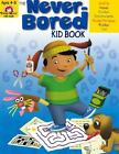 The Never-Bored Kid Book, Ages 4-5 by Evan-Moor (2003, Paperback)