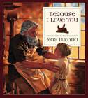 Because I Love You by Max Lucado (Hardback, 1999)